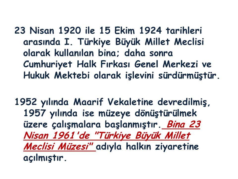 23 Nisan 1920 ile 15 Ekim 1924 tarihleri arasında I