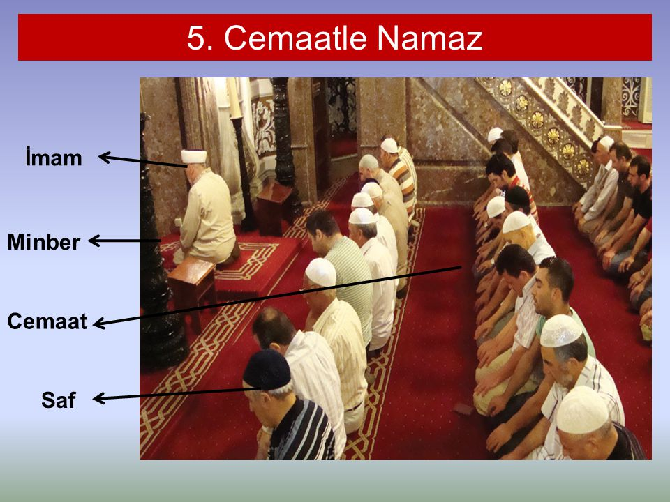 5. Cemaatle Namaz İmam Minber Cemaat Saf