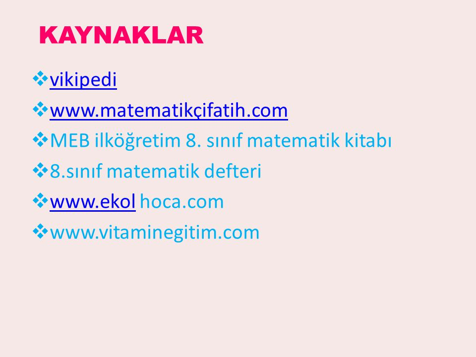 KAYNAKLAR vikipedi www.matematikçifatih.com