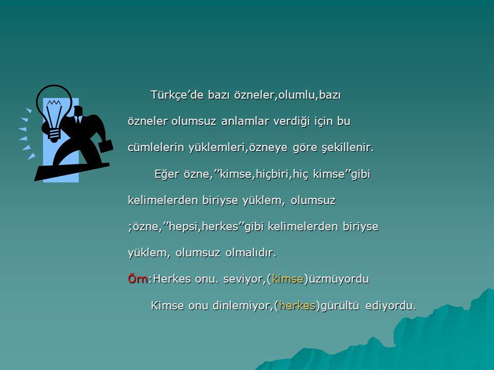 Türkçe'de bazı özneler,olumlu,bazı