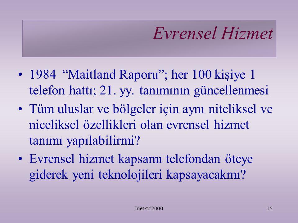 Evrensel Hizmet 1984 Maitland Raporu ; her 100 kişiye 1 telefon hattı; 21. yy. tanımının güncellenmesi.