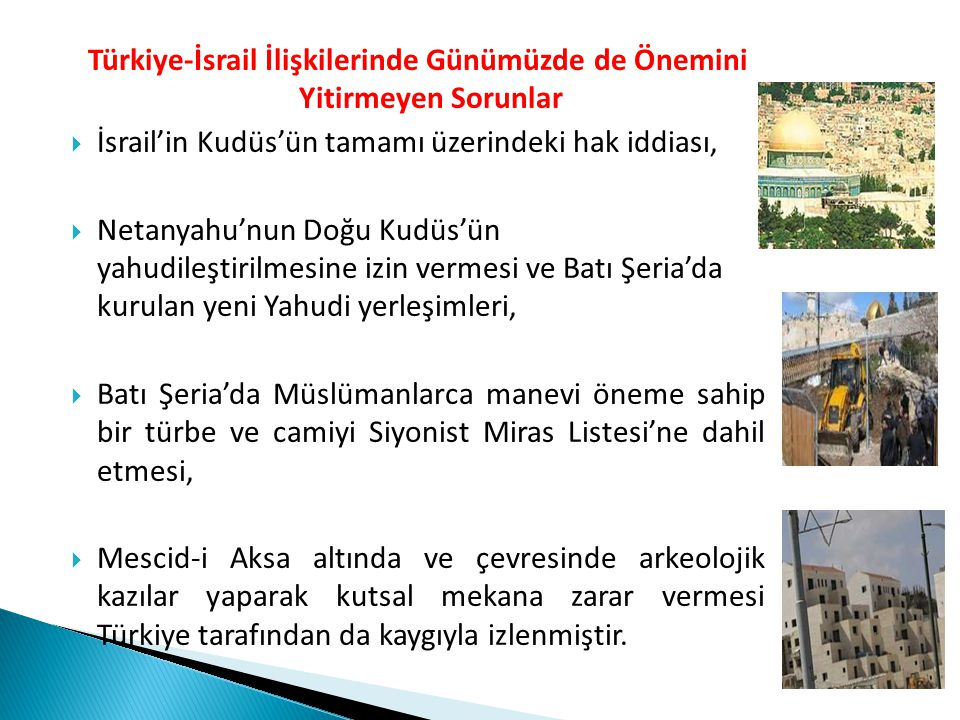 Türkiye-İsrail İlişkilerinde Günümüzde de Önemini Yitirmeyen Sorunlar