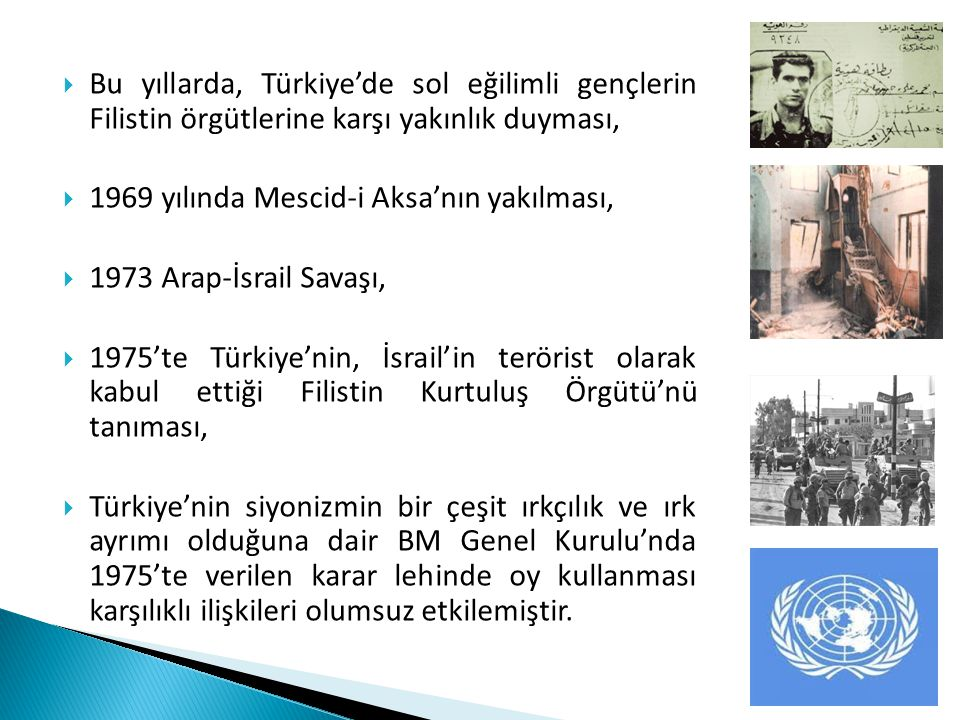 Bu yıllarda, Türkiye'de sol eğilimli gençlerin Filistin örgütlerine karşı yakınlık duyması,