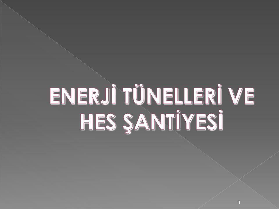 ENERJİ TÜNELLERİ VE HES ŞANTİYESİ