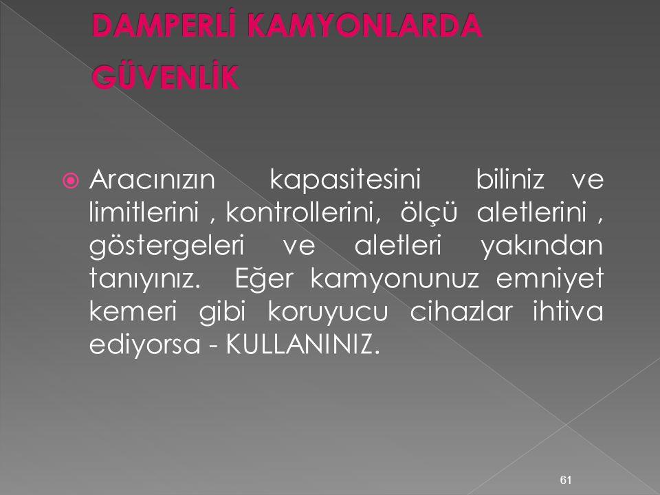 DAMPERLİ KAMYONLARDA GÜVENLİK