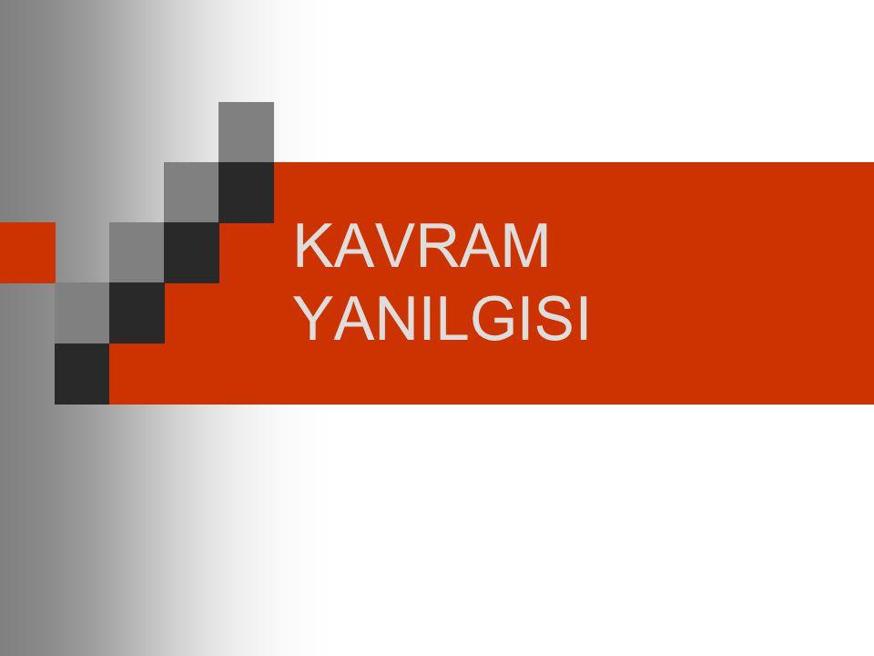 KAVRAM YANILGISI