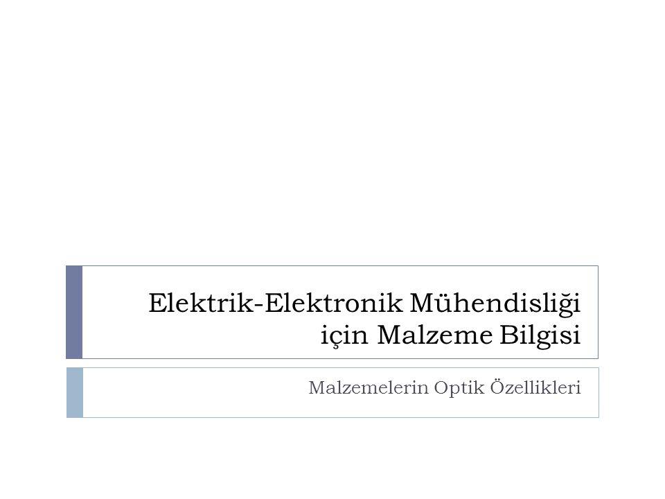 Elektrik-Elektronik Mühendisliği için Malzeme Bilgisi