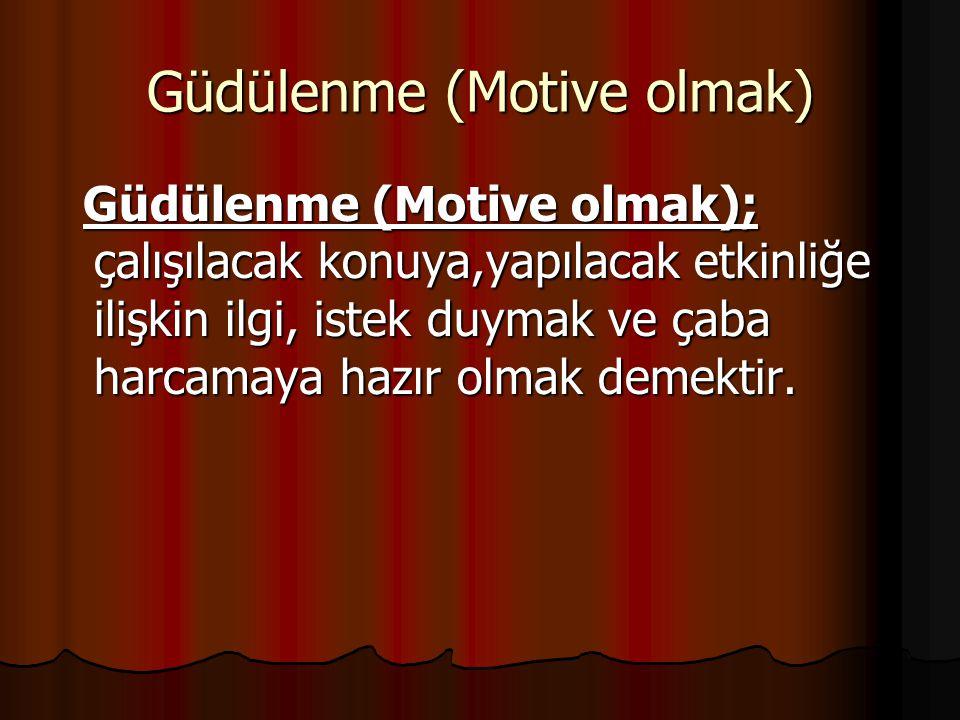 Güdülenme (Motive olmak)