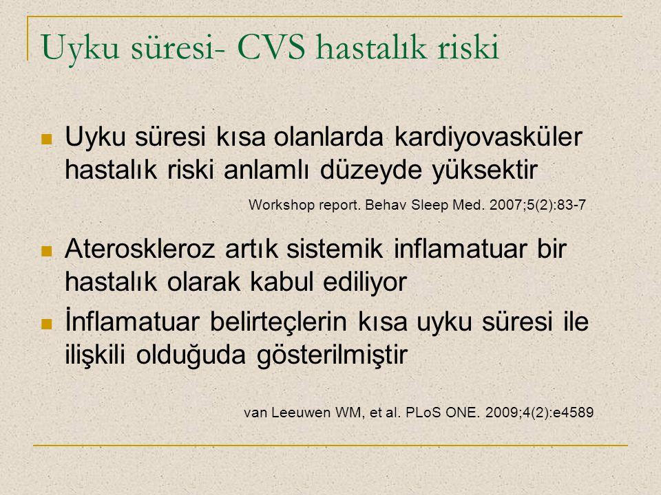 Uyku süresi- CVS hastalık riski