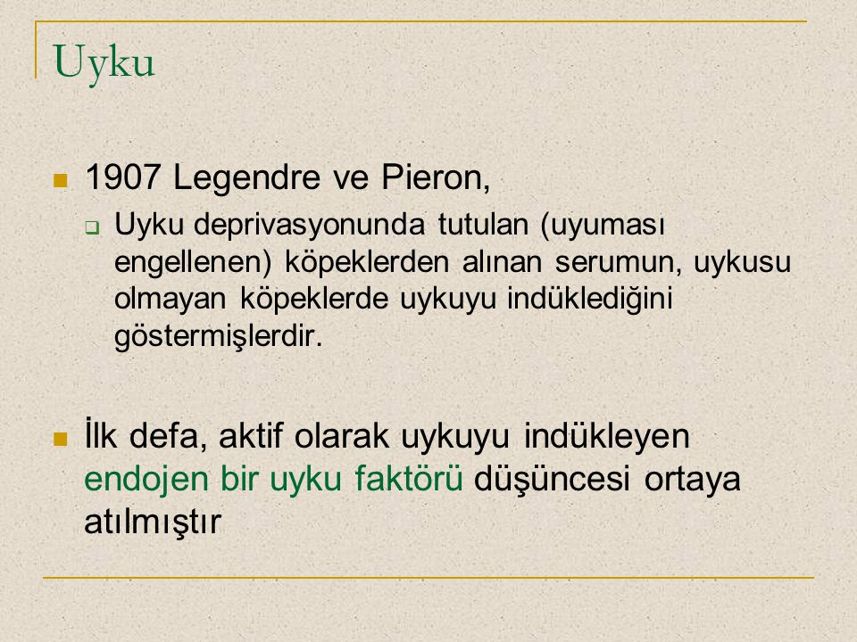 Uyku 1907 Legendre ve Pieron,