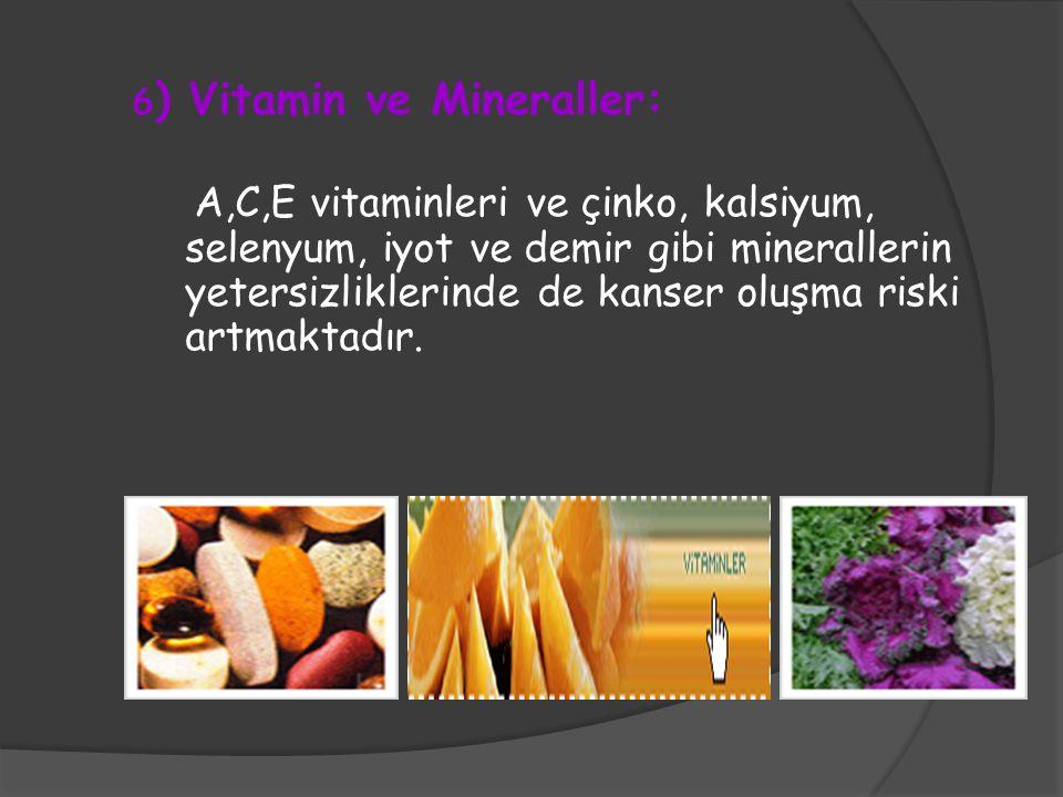 6) Vitamin ve Mineraller: