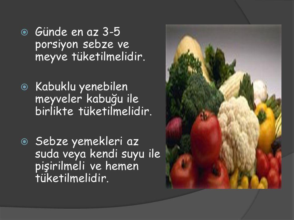 Günde en az 3-5 porsiyon sebze ve meyve tüketilmelidir.