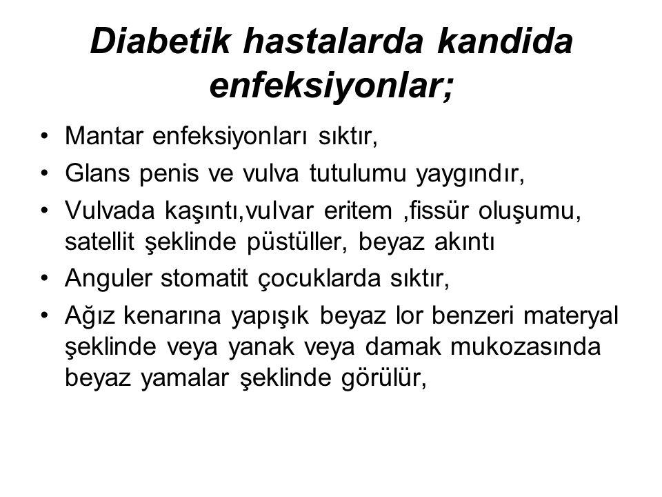 Diabetik hastalarda kandida enfeksiyonlar;
