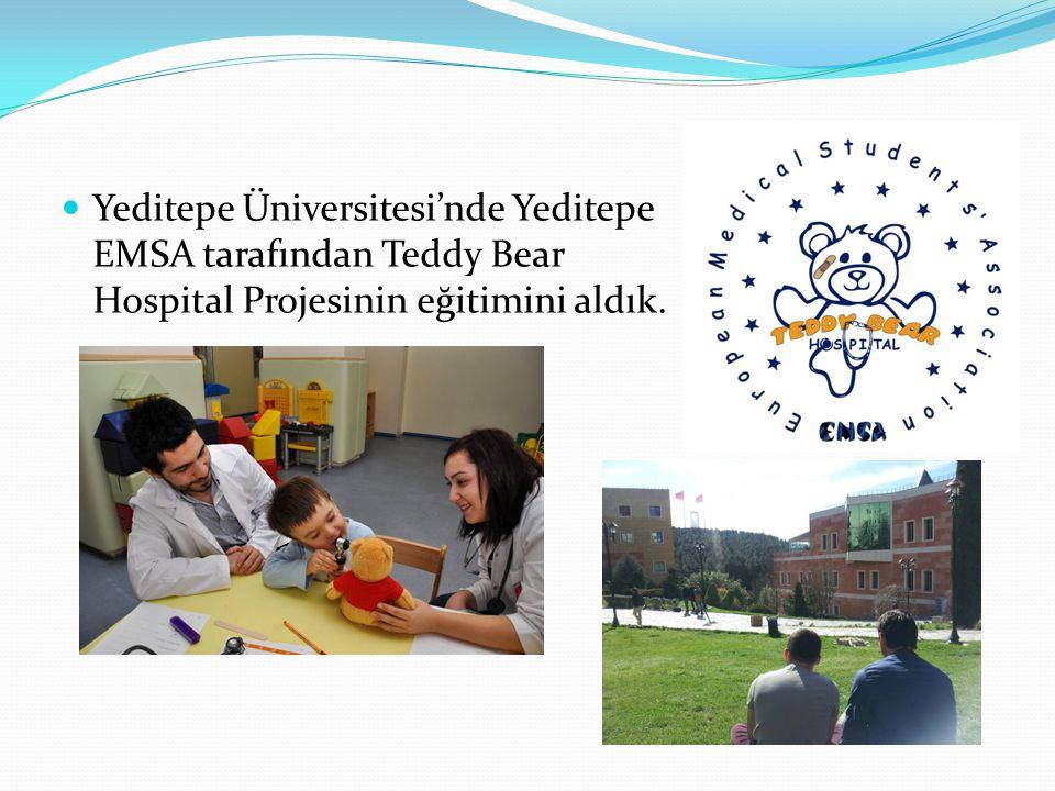 Yeditepe Üniversitesi'nde Yeditepe EMSA tarafından Teddy Bear Hospital Projesinin eğitimini aldık.