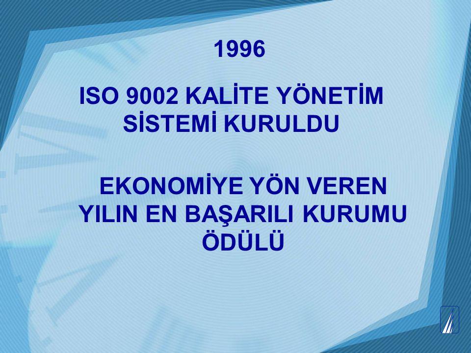 ISO 9002 KALİTE YÖNETİM SİSTEMİ KURULDU