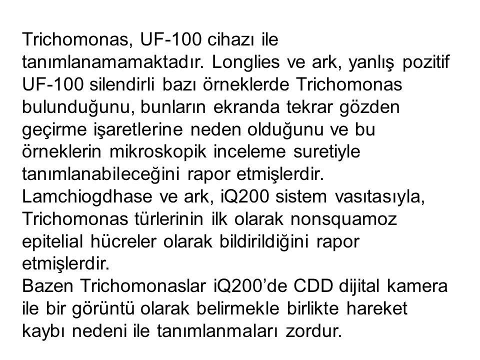 Trichomonas, UF-100 cihazı ile tanımlanamamaktadır