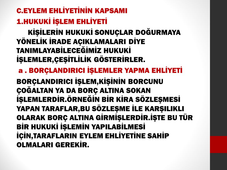 C. EYLEM EHLİYETİNİN KAPSAMI 1