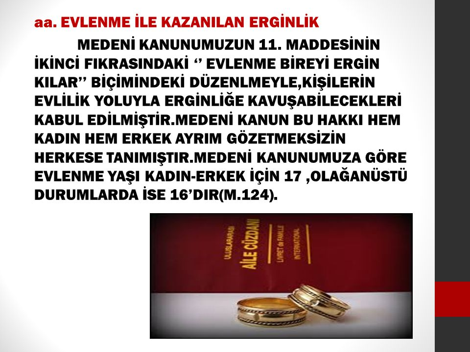 aa. EVLENME İLE KAZANILAN ERGİNLİK MEDENİ KANUNUMUZUN 11