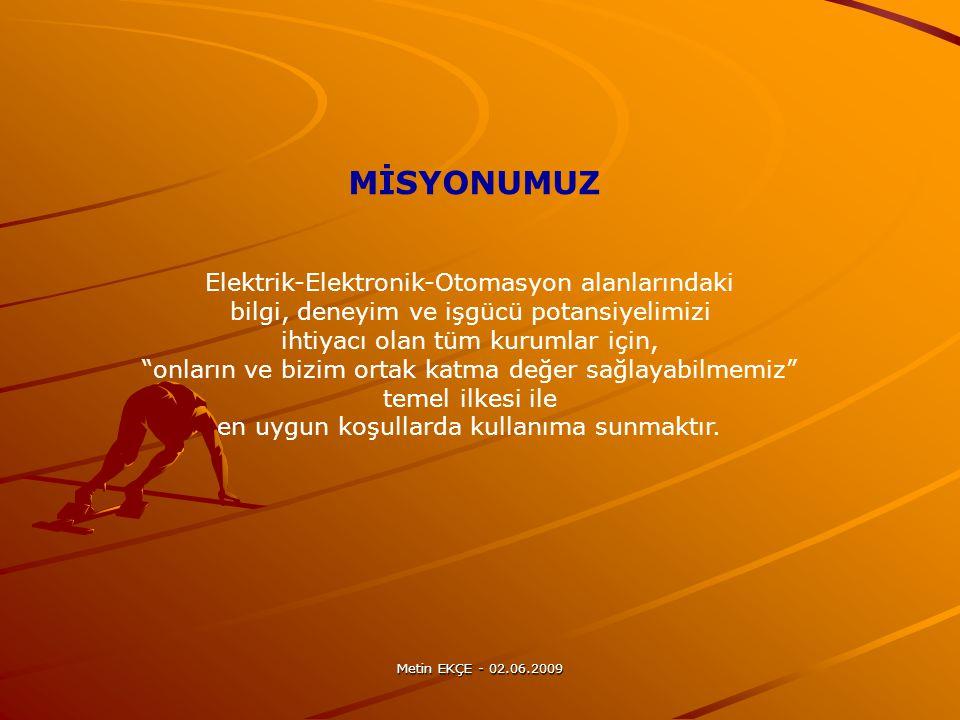 MİSYONUMUZ Elektrik-Elektronik-Otomasyon alanlarındaki