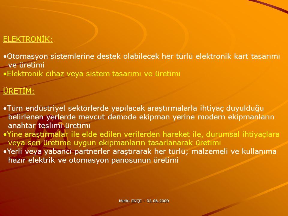 Elektronik cihaz veya sistem tasarımı ve üretimi ÜRETİM:
