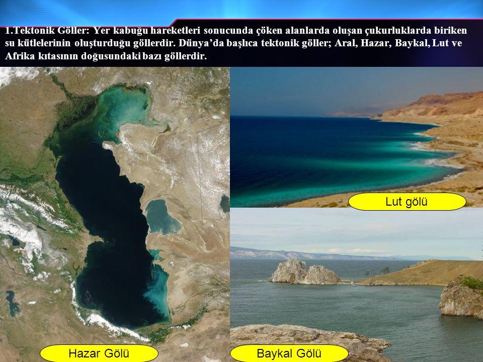 Lut gölü Hazar Gölü Baykal Gölü