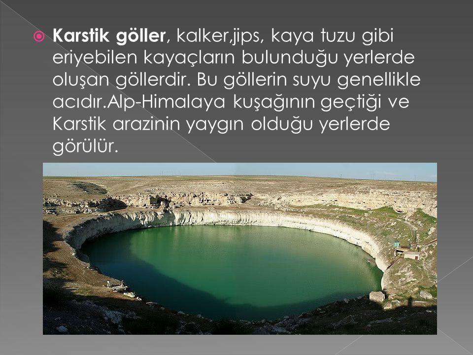 Karstik göller, kalker,jips, kaya tuzu gibi eriyebilen kayaçların bulunduğu yerlerde oluşan göllerdir.