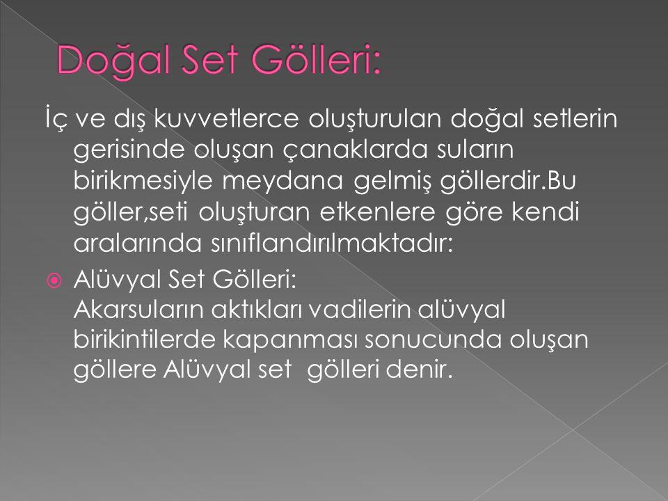 Doğal Set Gölleri: