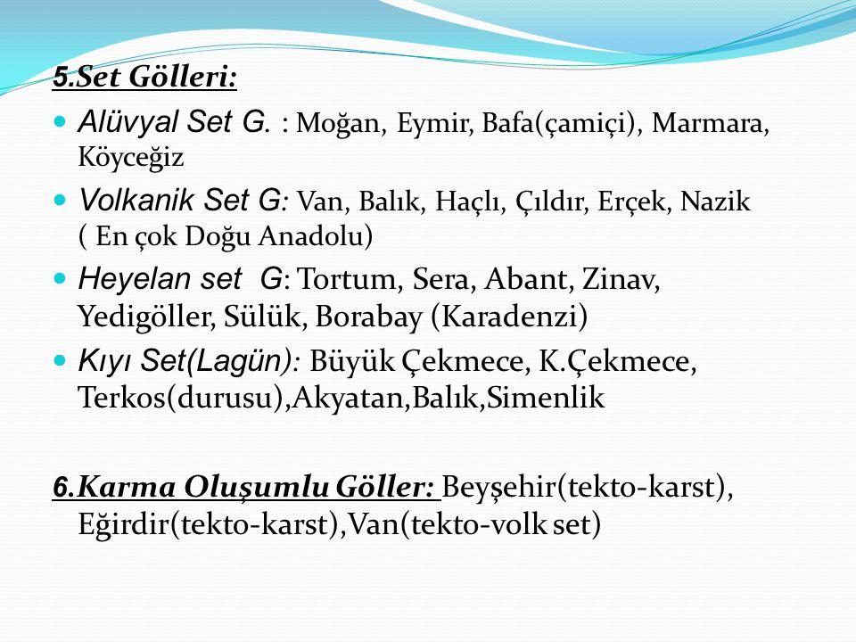 Alüvyal Set G. : Moğan, Eymir, Bafa(çamiçi), Marmara, Köyceğiz