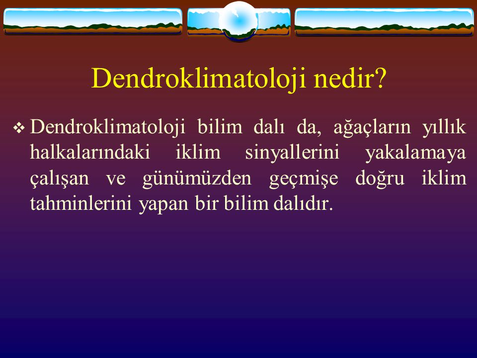 Dendroklimatoloji nedir