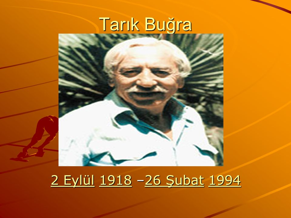 Tarık Buğra 2 Eylül 1918 –26 Şubat 1994