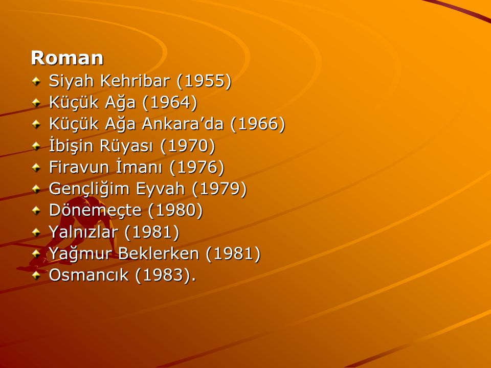 Roman Siyah Kehribar (1955) Küçük Ağa (1964)