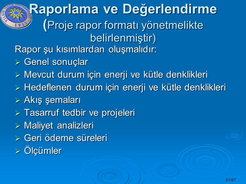 Raporlama ve Değerlendirme (Proje rapor formatı yönetmelikte belirlenmiştir)