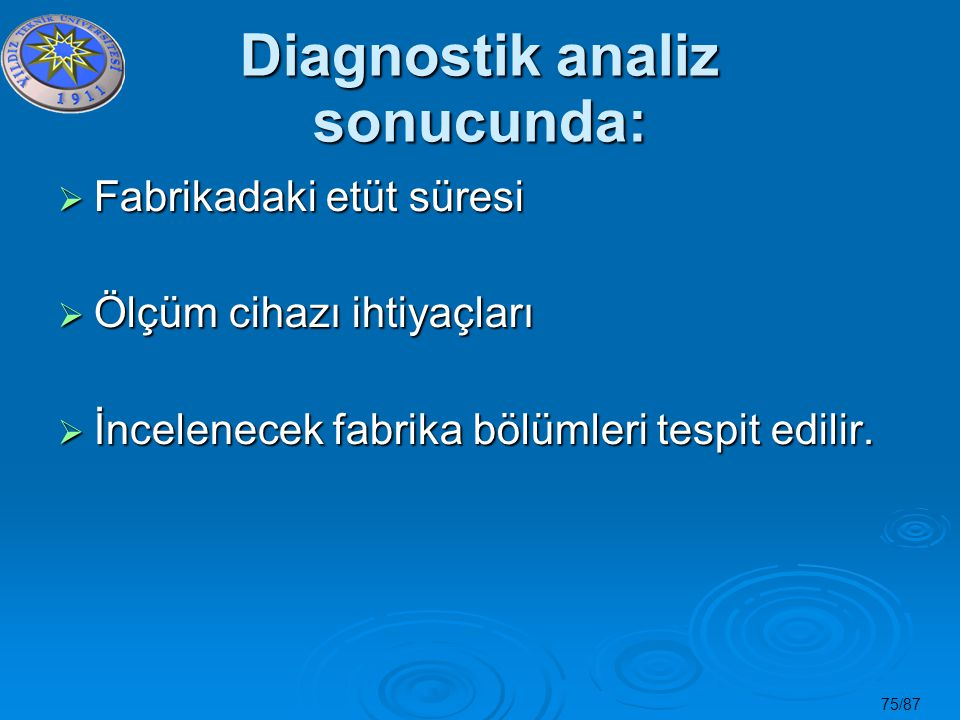 Diagnostik analiz sonucunda: