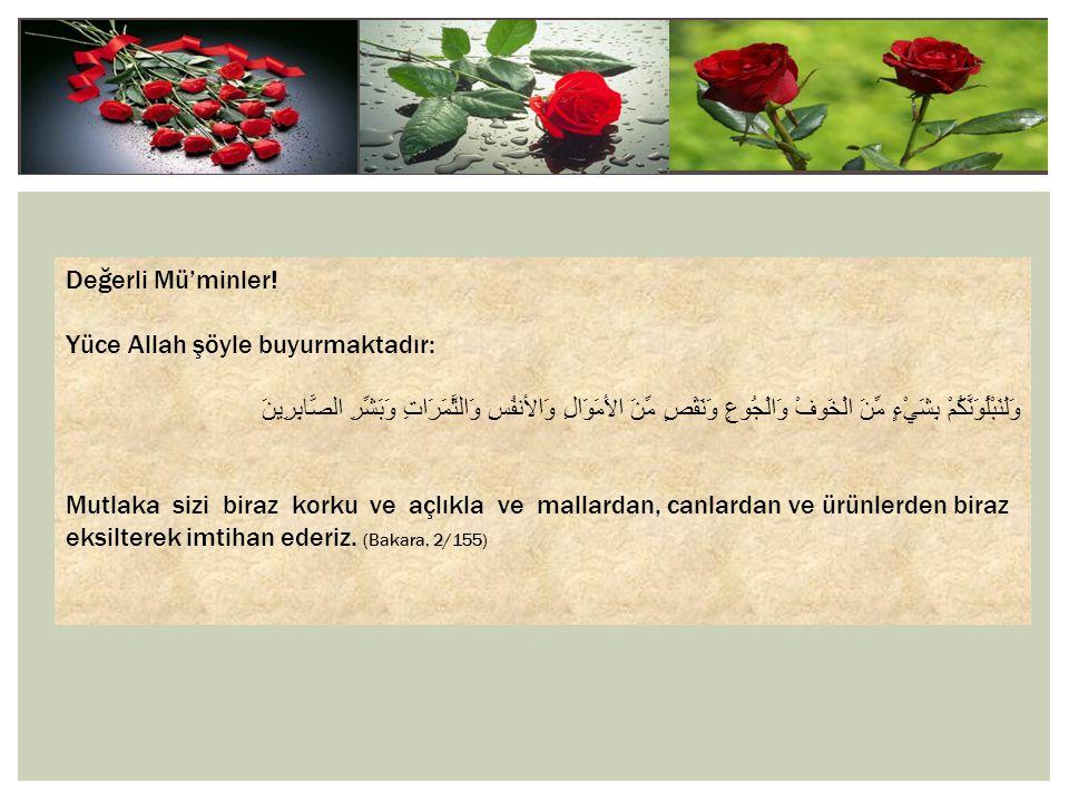Değerli Mü'minler! Yüce Allah şöyle buyurmaktadır: