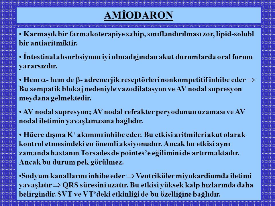 AMİODARON Karmaşık bir farmakoterapiye sahip, sınıflandırılması zor, lipid-solubl bir antiaritmiktir.