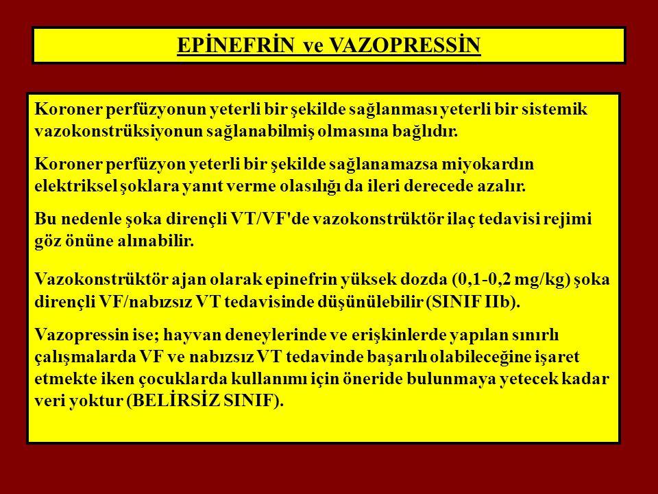 EPİNEFRİN ve VAZOPRESSİN