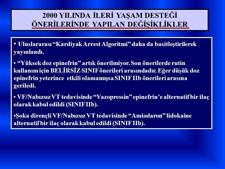 2000 YILINDA İLERİ YAŞAM DESTEĞİ ÖNERİLERİNDE YAPILAN DEĞİŞİKLİKLER