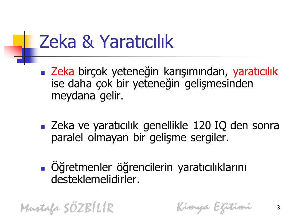 Zeka & Yaratıcılık Zeka birçok yeteneğin karışımından, yaratıcılık ise daha çok bir yeteneğin gelişmesinden meydana gelir.
