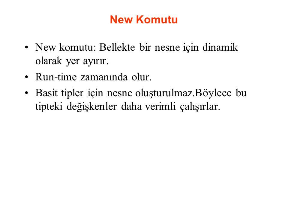 New Komutu New komutu: Bellekte bir nesne için dinamik olarak yer ayırır. Run-time zamanında olur.