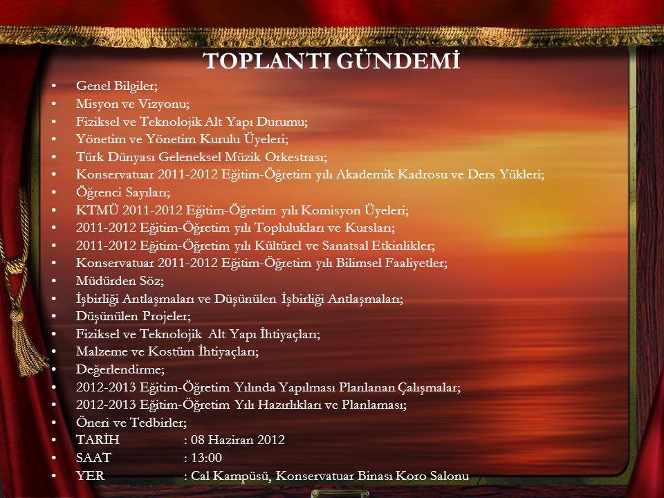 TOPLANTI GÜNDEMİ Genel Bilgiler; Misyon ve Vizyonu;