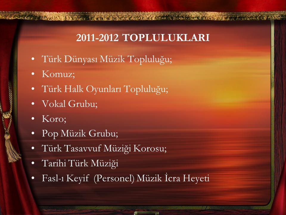 2011-2012 TOPLULUKLARI Türk Dünyası Müzik Topluluğu; Komuz;