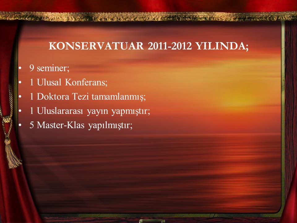 KONSERVATUAR 2011-2012 YILINDA;