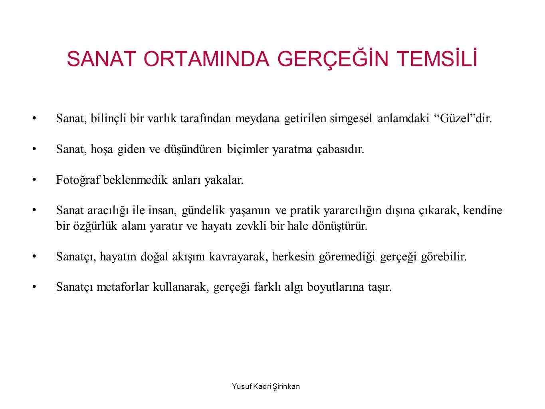 SANAT ORTAMINDA GERÇEĞİN TEMSİLİ