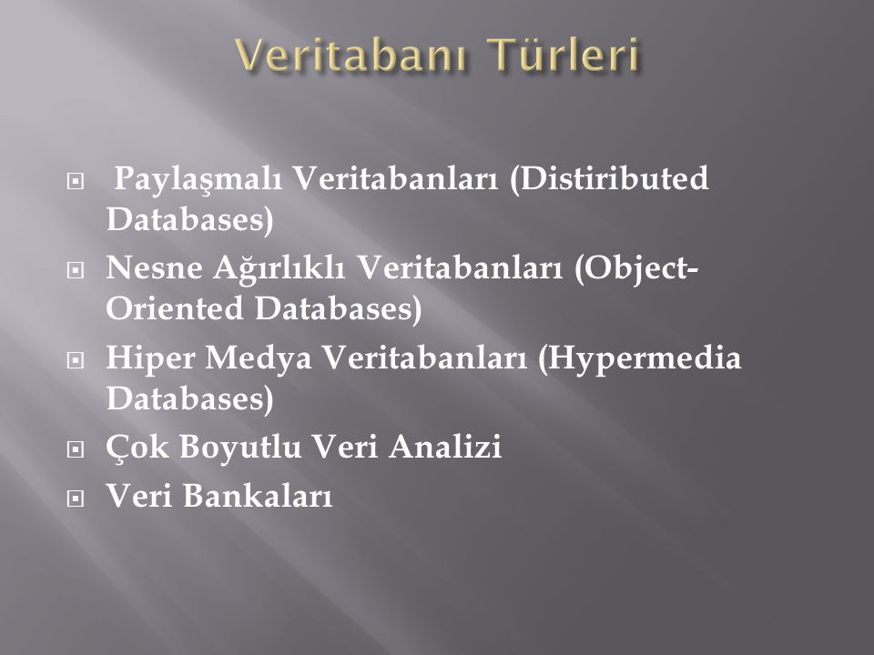 Veritabanı Türleri Paylaşmalı Veritabanları (Distiributed Databases)