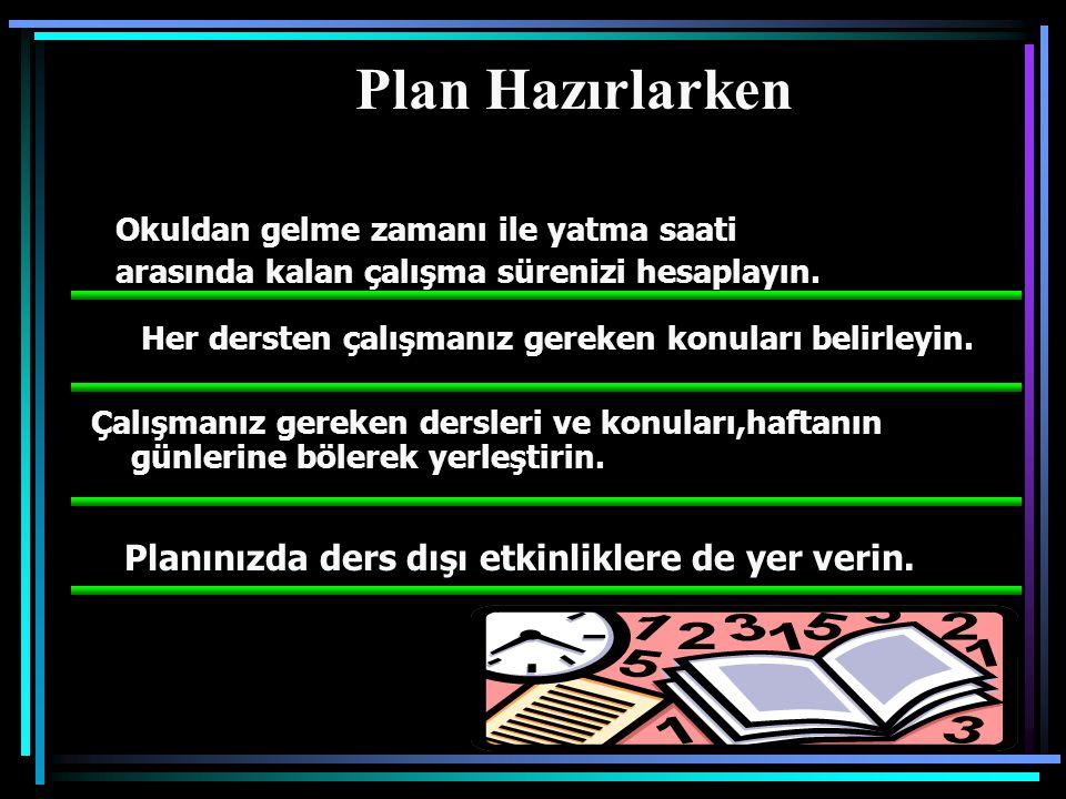 Plan Hazırlarken Planınızda ders dışı etkinliklere de yer verin.