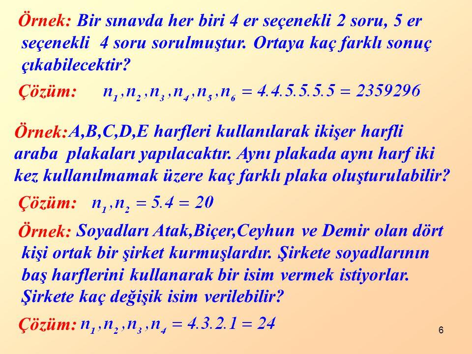 Örnek: Bir sınavda her biri 4 er seçenekli 2 soru, 5 er seçenekli 4 soru sorulmuştur. Ortaya kaç farklı sonuç çıkabilecektir