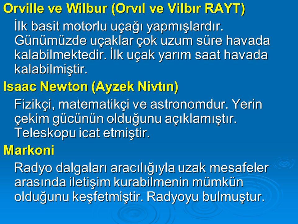 Orville ve Wilbur (Orvıl ve Vilbır RAYT)