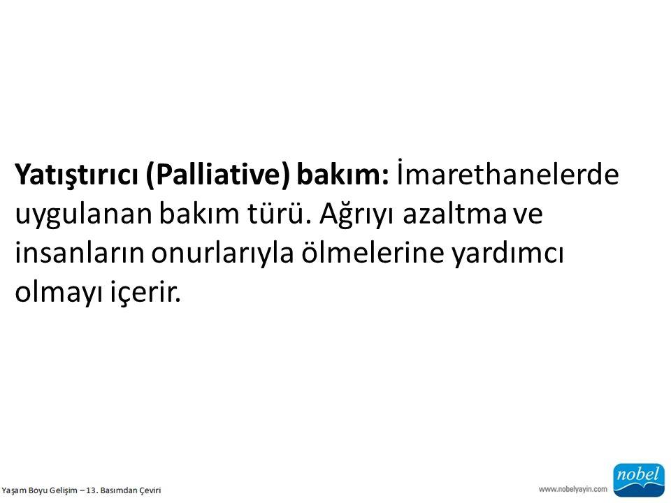 Yatıştırıcı (Palliative) bakım: İmarethanelerde uygulanan bakım türü