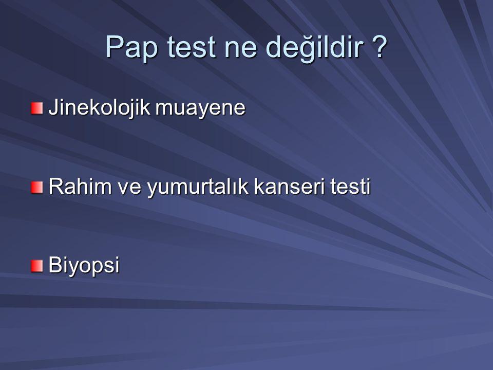 Pap test ne değildir Jinekolojik muayene