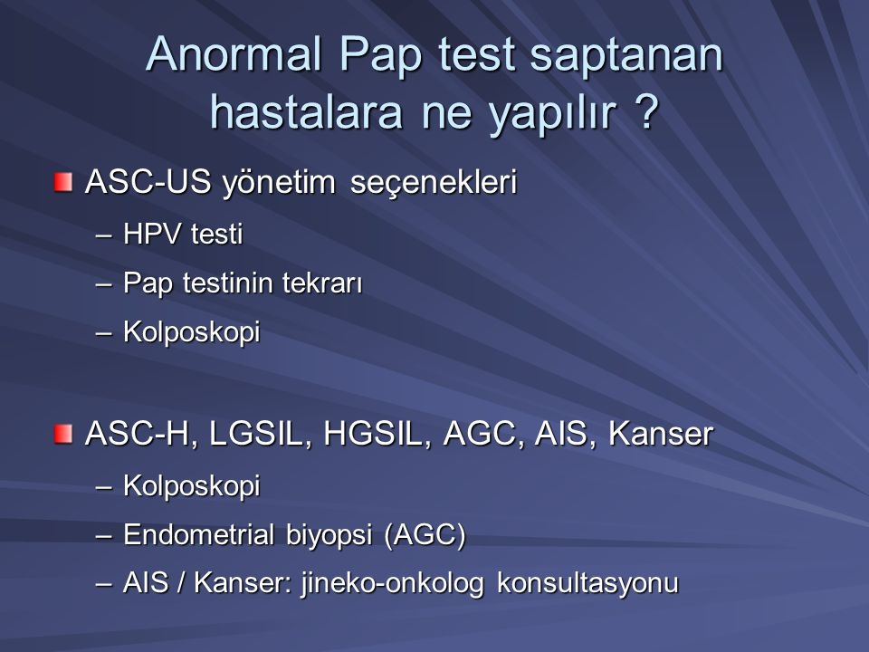 Anormal Pap test saptanan hastalara ne yapılır